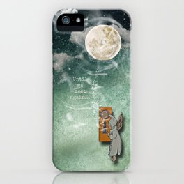 Until we meet again... iPhone Case