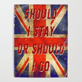 Should I stay or should I go Poster