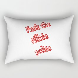 Fuck the Villain Police Rectangular Pillow