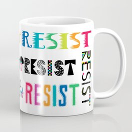 Resist them 3 Coffee Mug
