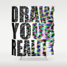 Draw Your Reality Shower Curtain