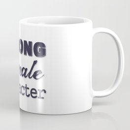 Strong Female Character Coffee Mug