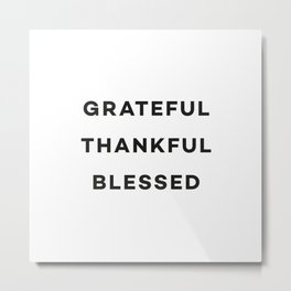 Grateful, thankful, blessed Metal Print