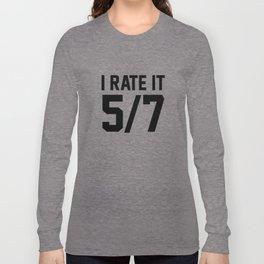 I Rate It 5/7 Long Sleeve T-shirt