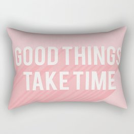 Good Things Take Time (pink) Rectangular Pillow