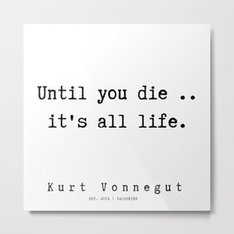 87 | Kurt Vonnegut Quotes | 191006 Metal Print