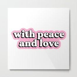 Frenemies with peace and love Metal Print
