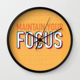 Maintain Your Focus Wall Clock