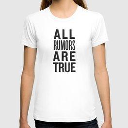 ALL RUMORS ARE TRUE T-shirt