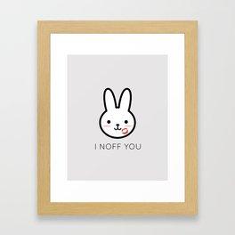 I Noff You Framed Art Print
