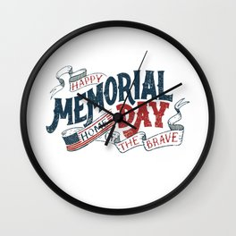 Happy Memorial Day Home Of The Brave T-Shirt T-Shirt Wall Clock