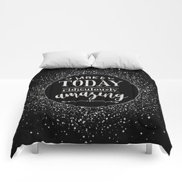 Make Today Ridiculously Amazing Quote Comforters