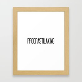"""Procrastilaxing""- Kayden Framed Art Print"