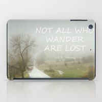 "tolkien iPad Cases featuring ""Not all who wander are lost"".  J.R.R. Tolkien.  The Fellowship of the Ring by Guido Montañés"