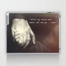 The Journey. Holding hands plus quote. Laptop & iPad Skin