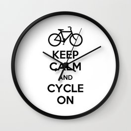 Keep Calm and Cycle On Wall Clock