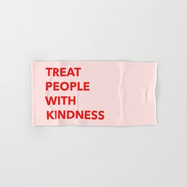 TREAT PEOPLE WITH KINDNESS Hand & Bath Towel