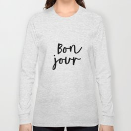 Bonjour black and white monochrome typography poster home wall decor bedroom minimalism Long Sleeve T-shirt