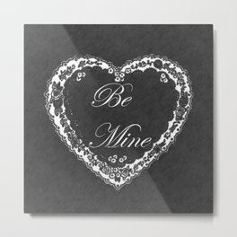 Be Mine Vintage Valentine Chalkboard Metal Print
