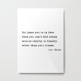 You know you're in love - Dr. Seuss quote Metal Print