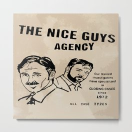 The Nice Guys (March and Healy Ad) Metal Print