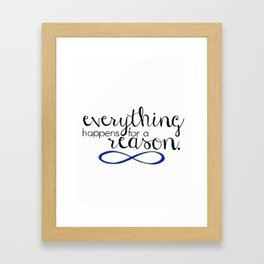everything happens for a reason Framed Art Print