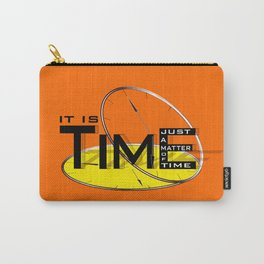 It's just a matter of time Carry-All Pouch