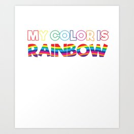 My Color Is Rainbow Art Print