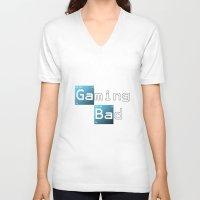 gaming V-neck T-shirts featuring Gaming Bad by Fernando Derkoski