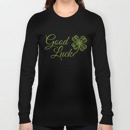 Good luck! Long Sleeve T-shirt