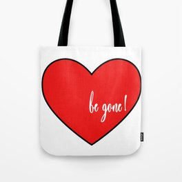 Don't Be My Valentine. Tote Bag