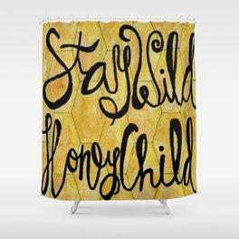 Stay Wild Honey Child Shower Curtain