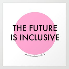 The Future Is Inclusive - Pink Art Print