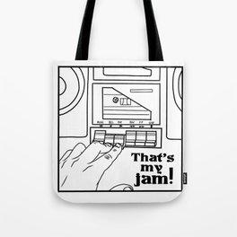 That's My Jam! Tote Bag