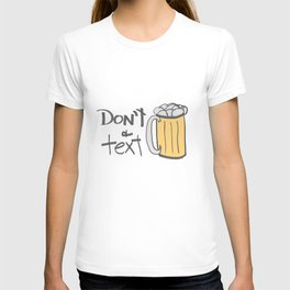 Don't drink & text (beermug) T-shirt