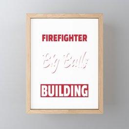 Volunteer Firefighter Fire With Big Balls For A Firefighter Framed Mini Art Print