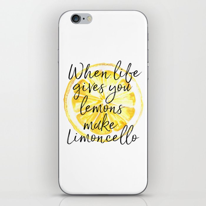 When Life Give You a Lemons Make Limoncello, Kitchen Decor, Wall Art, Hme Decor iPhone Skin