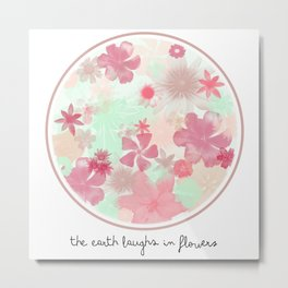 The Earth Laughs In Flowers. Metal Print