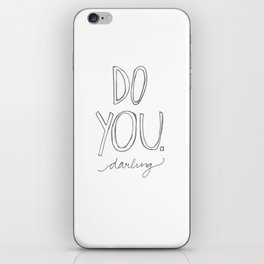 Do You, Darling iPhone Skin
