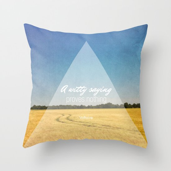 A Witty Saying Proves Nothing Throw Pillow