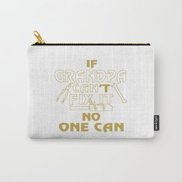 GRANDPA CAN FIX IT! Carry-All Pouch