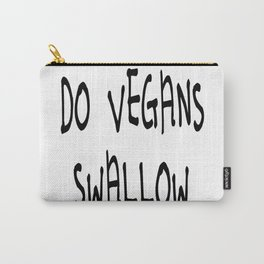 Do Vegans Swallow Philosophical Carnivore Question Carry-All Pouch