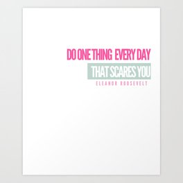 Do One Thing Every Day Art Print