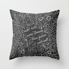 Doubt Kills More Dreams Throw Pillow