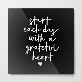 Start Each Day With a Grateful Heart black-white typography poster design modern wall art home decor Metal Print