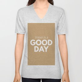 Today is a good day - typography Unisex V-Neck