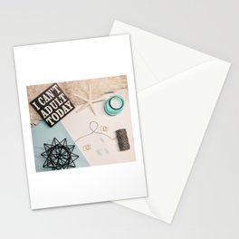 I can't adult today Stationery Cards