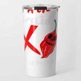 Ain't Afraid of No Ghost Pepper Chili Head Print Travel Mug