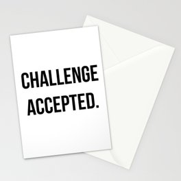 Challenge accepted Stationery Cards