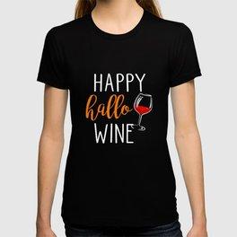 Happy Hallo Wine T-Shirt T-shirt